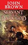 Servant of a Dark God (Dark Gods, #1) - John D. Brown