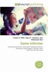 Game Informer - Agnes F. Vandome, John McBrewster, Sam B Miller II