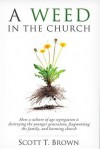 A Weed in the Church - Scott T. Brown
