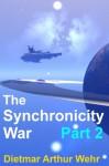 The Synchronicity War Part 2 - Dietmar Wehr