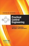 Practical Control Engineering: A Guide for Engineers, Managers, and Practitioners - David Koenig