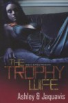 The Trophy Wife - Ashley Antoinette Snell, JaQuavis Coleman