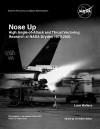 Nose Up: High Angle-of-Attack and Thrust Vectoring Research at NASA Dryden 1979-2001. - Lane Wallace, Christian. Gelzer, NASA
