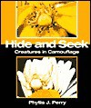 Hide and Seek: Creatures in Camouflage - Phyllis J. Perry