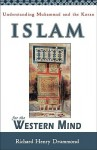 Islam for the Western Mind: Understanding Muhammad and the Koran - Richard Henry Drummond