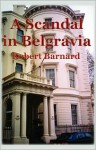 A Scandal in Belgravia - Robert Barnard