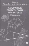 Comparing Postcolonial Literatures: Dislocations - Ashok Bery, Patricia Murray