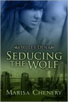 Seducing the Wolf - Marisa Chenery