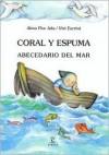 Coral Y Espuma: Abecedario Del Mar - Alma Flor Ada, Vivi Escriva