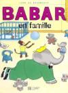 Babar En Famille - Laurent de Brunhoff