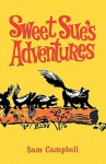 Sweet Sue's Adventures - Sam Campbell