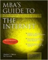 MBA's Guide to the Internet: The Essential Internet Reference for Business Professionals - Stephen Nelson, Michael Jang, Pat Coleman