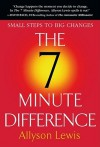 The 7 Minute Difference: Small Steps to Big Changes - Allyson Lewis