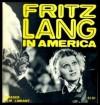 Fritz Lang in America (Movie paperbacks) - Peter Bogdanovich
