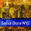 The Rough Guide To Salsa Dura Nyc (Music Rough Guide) - Pablo Yglesias