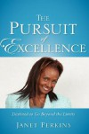 The Pursuit of Excellence - Janet Perkins