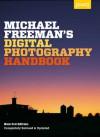 Michael Freeman's Digital Photography Handbook - Michael Freeman