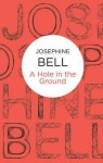 A Hole in the Ground - Josephine Bell