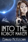 Into The Robot Harem (Lair of the Lesbian Love Goddess) - Edward McKeown