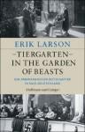 Tiergarten - In the Garden of Beasts: Ein amerikanischer Botschafter in Nazi-Deutschland (German Edition) - Erik Larson, Werner Löcher-Lawrence