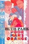 Poor Man's Orange - Ruth Park