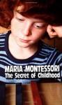 The Secret of Childhood - Maria Montessori