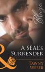 A SEAL's Surrender (Uniformly Hot!, #35) - Tawny Weber