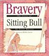 Bravery: The Story of Sitting Bull - Peter Murray