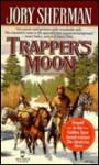 Trapper's Moon (Buckskinners, #2) - Jory Sherman