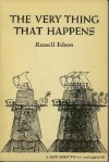 The Very Thing That Happens: Fables and Drawings - Russell Edson