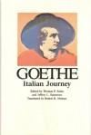 Italian Journey (Goethe, Johann Wolfgang Von//Goethe's Collected Works) - Johann Wolfgang von Goethe, Jeffrey L. Sammons, Robert R. Heitner, Thomas P. Saine