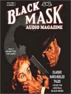 The Black Mask Audio Magazine, Volume 1: Classic Hard-Boiled Tales from the Original Black Mask (MP3 Book) - Hugh B. Cave, Paul Cain, Frederick Nebel, Yuri Rasovsky