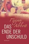 Das Ende der Unschuld: Roman (German Edition) - Megan Abbott, Isabel Bogdan
