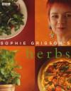 Sophie Grigson's Herbs - Sophie Grigson
