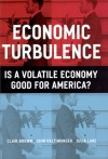 Economic Turbulence: Is a Volatile Economy Good for America? - Clair Brown, John C. Haltiwanger, Julia Lane