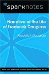Narrative of the Life of Frederick Douglass (SparkNotes Literature Guide Series) - SparkNotes Editors, Frederick Douglass