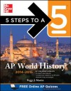 5 Steps to a 5 AP World History, 2014-2015 Edition (5 Steps to a 5 on the Advanced Placement Examinations Series) - Peggy Martin