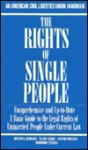 The Rights of Single People: A Basic Guide to the Legal Rights of Unmarried People Under Current Law - Mitchell Bernard, Bernard Mitchell, Ellen Levine, Stefan Presser, Marianne Stecich