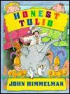 Honest Tulio - John Himmelman