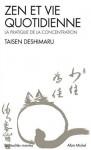 Zen Et Vie Quotidienne: La Pratique De La Concentration - Taïsen Deshimaru