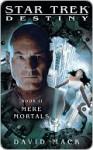 Mere Mortals (Star Trek: Destiny #2) - David Mack