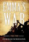 Emma's War: A True Story - Deborah Scroggins, Kate Reading