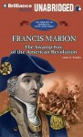 Francis Marion: The Swamp Fox of the American Revolution - Lou Towles, Benjamin Becker