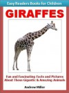 Learn to Read Books for Children: Giraffes - Fun and Fascinating Facts and Pictures About These Gigantic & Awesome Animals (I Can Read Books Series) - Andrew Miller, Learn to Read Books for Kids Institute