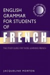 English Grammar for Students of French, 5ed: The Study Guide for Those Learning French - Jacqueline Morton