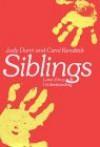 Siblings: Love, Envy, and Understanding - Judy Dunn