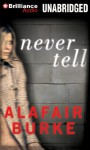 Never Tell - Alafair Burke, Eliza Foss