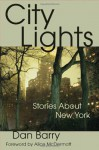City Lights: Stories About New York - Dan Barry