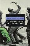 La Palabra Libre En La Ciudad Libre - Manuel Vázquez Montalbán
