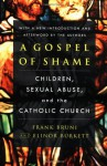 A Gospel of Shame: Children, Sexual Abuse, and the Catholic Church - Frank Bruni, Elinor Burkett